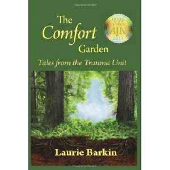 The Comfort Garden - Tales from the Trauma Unit by Laurie Barkin