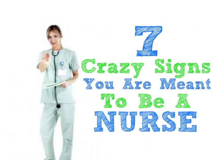 crazy signs you are meant to be a nurse