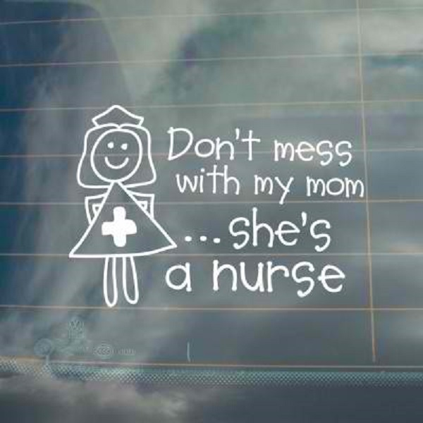 funny signs your mom is a nurse