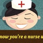 you know you are a nurse when