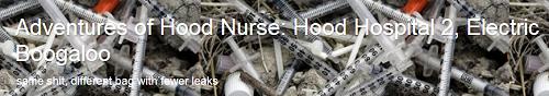Adventures of Hood Nurse - Hood Hospital 2, Electric Boogaloo