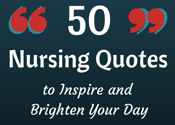 Nursing Quotes Impressive 50 Nursing Quotes To Inspire And Brighten Your Day  Nursebuff