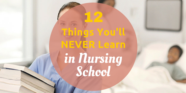 things they don't teach in nursing school