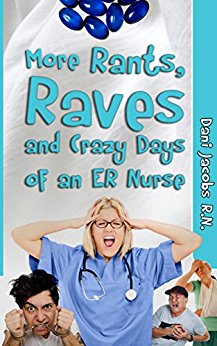 more-rants-raves-and-crazy-days-of-an-er-nurse