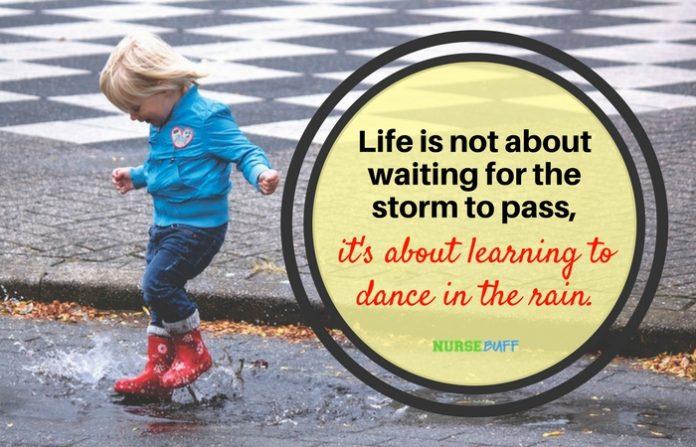 nurse quote dance in the rain