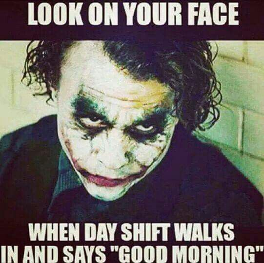 night shift memes joker
