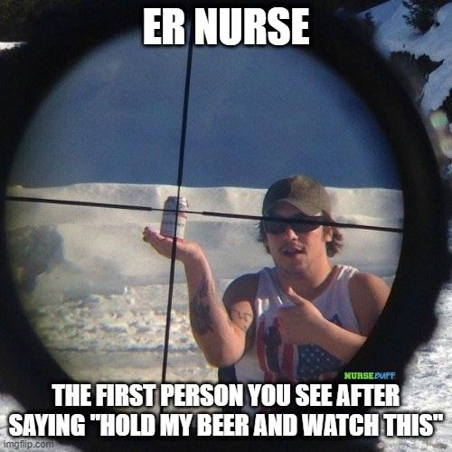 er nurse hold my beer meme