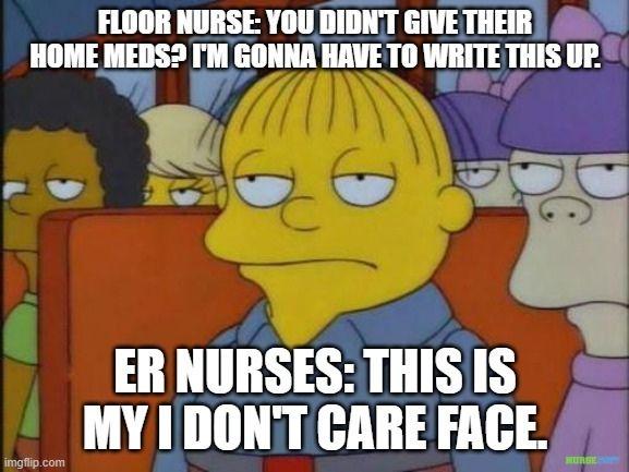 er nurse i dont care face meme