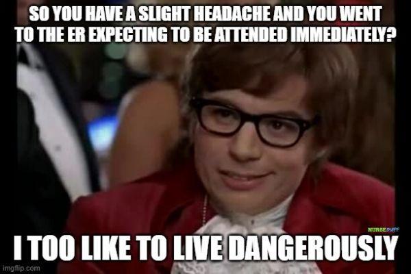 er nurse like to live dangerously meme