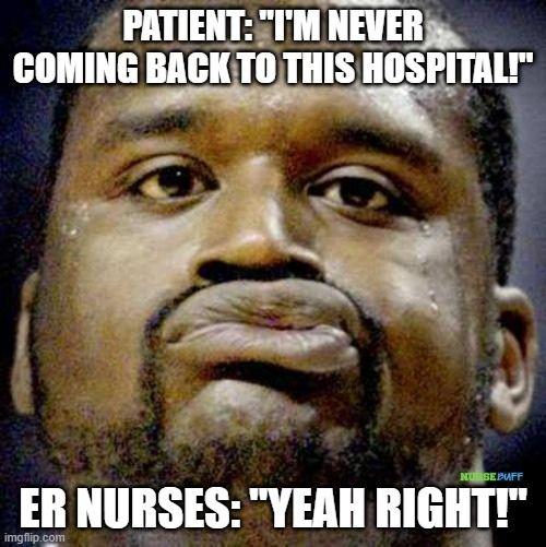 er nurse never coming back meme