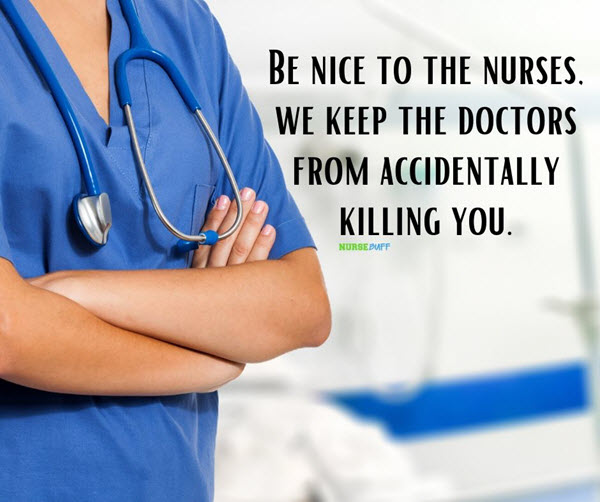 funny be nice to the nurses quotes